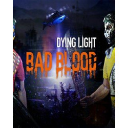 ESD Dying Light Bad Blood